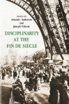 Disciplinarity at the Fin de Siecle - Amanda Anderson, Joseph Valente