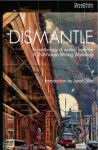 Dismantle: An Anthology of Writing from the Vona/Voices Writing Workshop - Marissa Johnson-Valenzuela, Andrea Walls, Adriana Ramirez, Camille Acker, Marco Fernando Navarro, Junot Díaz, Chris Abani, Nikky Finney, Maaza Mengiste, Minal Hajratwala, Justin Torres, Cristina Garcia, Mat Johnson, Laila Lalami, Mitchell Jackson, Kimberly Alidio