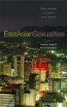 East Asian Sexualities: Modernity, Gender & New Sexual Cultures - Woo Juhyun, Stevi Jackson, Liu Jieyu