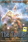 The Twiller: The Unintentional Adventures Of A Truly Hapless Hero (Volume 1) - David Derrico