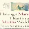 Having A Mary Heart In A Martha World (Audio) - Joanna Weaver, Jill Gajkowski