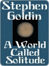 A World Called Solitude - Stephen Goldin