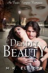 Deadly Beauty (An Erotic Vampire Romance) - M.K. Elliott