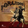 Forajidos: Historia y Poesia En Siete Corridos Mexicanos - Enrique Flores, Margarita Sada