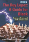 The Ruy Lopez: a Guide for Black - Sverre Johnsen, Leif Erlend Johannessen