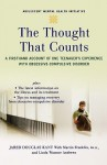 The Thought that Counts: A Firsthand Account of One Teenager's Experience with Obsessive-Compulsive Disorder (Annenberg Foundation Trust at Sunnylands' Adolescent Mental Health Initiative) - Jared Kant, Linda Wasmer Andrews