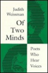 Of Two Minds: Poets Who Hear Voices - Judith Weissman