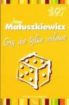 Gry nie tylko miłosne - Irena Matuszkiewicz