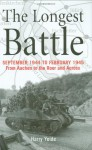 The Longest Battle: September 1944-February 1945: From Aachen to the Roer and Across - Harry Yeide