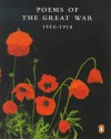 Poems of the Great War 1914-1918 - Richard Adlington, Edmund Blunden, Charlotte Mew, Alice Meynell, Wilfred Owen, Margaret Postgate Cole, Herbert Read, Edgell Rickword, Isaac Rosenberg, Siegried Sassoon, Charles Hamilton Sorley, Edward Thomas, Rupert Brooke, May Wedderburn Cannan, F.S.Flint, Ford Madox F