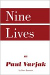 Nine Lives by Paul Varjak - Dave Dumanis
