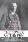 The Power of the Pen: The Politics, Nationalism, and Influence of Sir John Willison - Clippingdale Richard, Jeffrey Simpson, Joe Clark