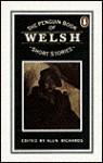 The Penguin Book of Welsh Short Stories - Alun Richards, Various