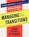 Managing Transitions: Making the Most of Change - William Bridges