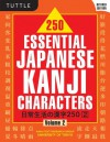250 Essential Japanese Kanji Characters Volume 2 Revised Edition - Kanji Text Research Group Univ of Tokyo, Kanji Text Research Group Univ of Tokyo