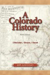 A Colorado History - Carl Ubbelohde, Maxine Benson, Duane A. Smith