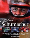 Michael Schumacher: The Definitive Illustrated Race-by-Race Record of His Grand Prix Career - Christopher Hilton