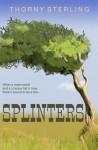 Splinters - Thorny Sterling