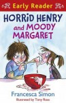 Horrid Henry and Moody Margaret - Francesca Simon, Tony Ross