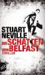 Die Schatten von Belfast: Thriller (German Edition) - Stuart Neville, Armin Gontermann