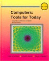 Computers: Tools for Today : Using Microsoft Works and Basic (West's Computer Literacy System) - Linda A. Hardman, Steven L. Mandell, Carroll K. Melnyk