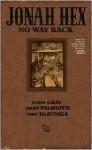 Jonah Hex: No Way Back - Justin Gray, Jimmy Palmiotti, Tony DeZuniga