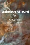 Anthology of Sci-Fi V4, the Pulp Writers - Raymond Z. Gallun - Raymond Z. Gallun