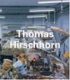 Thomas Hirschhorn - Benjamin H.D. Buchloh, Alison M. Gingeras, Carlos Basualdo