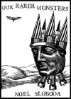 Our Rarer Monsters - Noel Sloboda, Marc Snyder