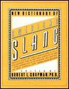 New Dictionary of American Slang - Robert L. Chapman
