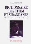 Dictionnaire des Titim et Sirandanes - Raphaël Confiant