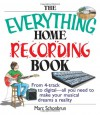 The Everything Home Recording Book: From 4-track to digital--all you need to make your musical dreams a reality - Marc Schonbrun