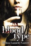Blood Type (Volume 1) - Melissa Luznicky Garrett