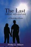 The Last Great Adventure - Phillip Wilson