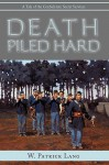 Death Piled Hard: A Tale of the Confederate Secret Services - W. Patrick Lang