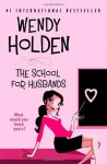 School for Husbands - Wendy Holden