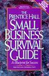 The Prentice Hall Small Business Survival Guide: A Blueprint for Success - Prentice Hall, Prentice-Hall, Michael Cross