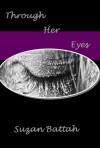 Through Her Eyes - Suzan Battah