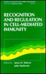 Recognition and Regulation in Cell-Mediated Immunity (Receptors and Ligands in Intercellular Communications Series, Vol 5) - John Marbrook, James D. Watson
