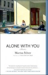 Alone With You: Stories - Marisa Silver