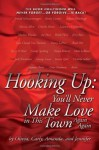 Hooking Up: You'll Never Make Love in This Town Again Again - Olivia, Amanda, Carly Milne, Jennifer Young