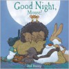 Good Night, Mouse! - Jed Henry
