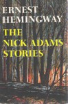 The Nick Adams Stories - Ernest Hemingway