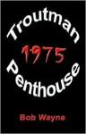 Troutman Penthouse 1975 - Bob Wayne