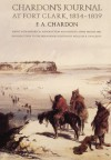 Chardon's Journal at Fort Clark, 1834-1839 - F.A. Chardon, William R. Swagerty, Annie Heloise Abel