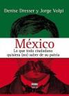 México: Lo que todo ciudadano quisiera (no) saber de su patria - Denise Dresser, Jorge Volpi, José Quinteros