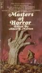 Masters of Horror - Sam Moskowitz, Ray Bradbury, Bram Stoker, Mary Shelley, Robert W. Chambers, Clemence Housman, A. Merritt, Henry Kuttner, H. Russell Wakefield, David H. Keller, Alden H. Norton