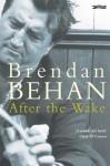After the Wake - Brendan Behan, Peter Fallon