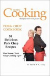 "Pork Chop Cookbook: 50 Delicious Pork Chop Recipes Plus Bonus: ""Pork Chop Cooking Tips"" - M. Smith, R. King"