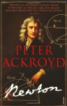 Newton: Ackroyd's Brief Lives - Peter Ackroyd